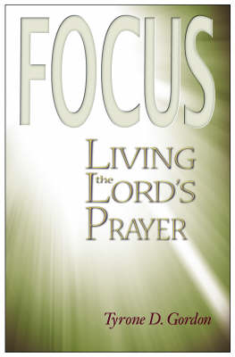 Focus: Living the Lord's Prayer (Paperback)