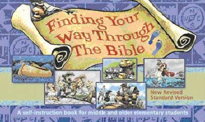Finding Your Way Through the Bible: A Self-instruction Book for Middle and Older Elementary Students (Paperback)