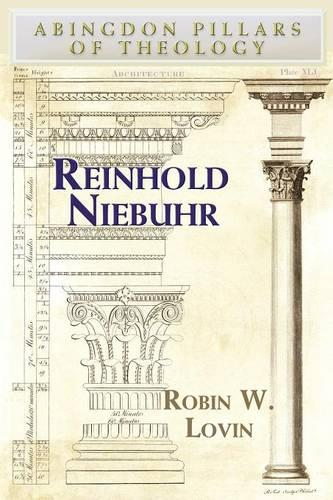 Reinhold Niebuhr - Abingdon Pillars of Theology S. (Paperback)