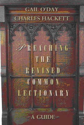 Preaching the Revised Common Lectionary: A Guide (Paperback)