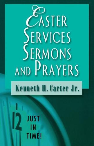 Easter Services, Sermons and Prayers - Just in Time! S. (Paperback)