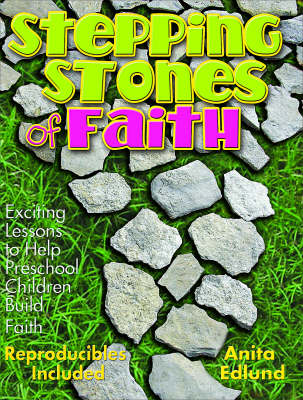 Stepping Stones of Faith for Preschoolers: Exciting Lessons to Help Preschool Children Build Faith (Paperback)