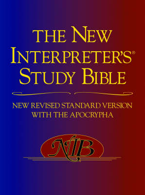 The New Interpreter's Study Bible: New Revised Standard Version with the Apocrypha (Paperback)