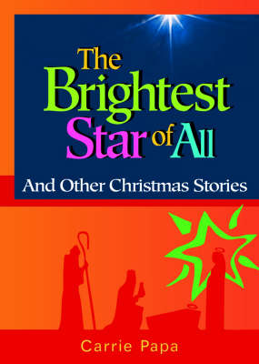 The Brightest Star of All: And Other Christmas Stories (Paperback)
