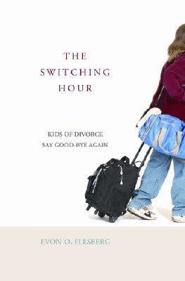 The Switching Hour: Kids of Divorce Say Good-bye Again (Hardback)
