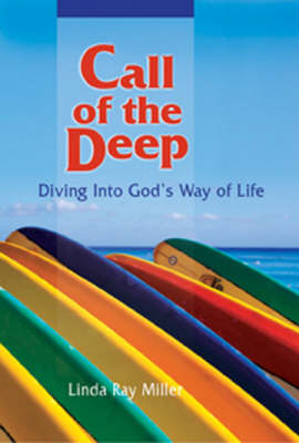 Call of the Deep: Diving in to God's Way of Life (Paperback)