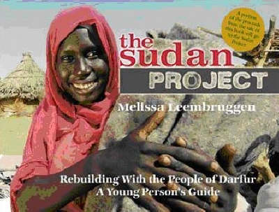 The Sudan Project: Rebuilding with the People of Darfur - A Young Person's Guide (Paperback)