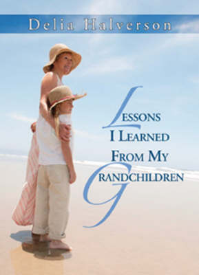Lessons I Learned from My Grandchildren (Paperback)