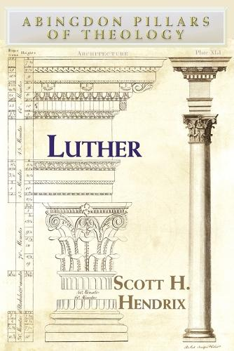 Luther - Abingdon Pillars of Theology S. (Paperback)