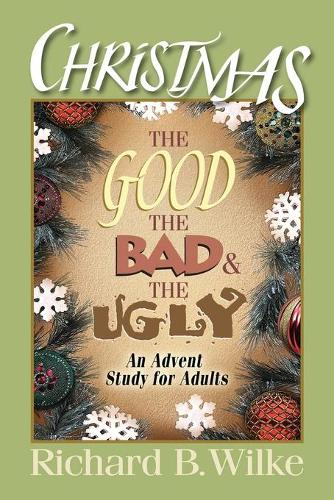 Christmas The Good Bad and Ugly (Paperback)