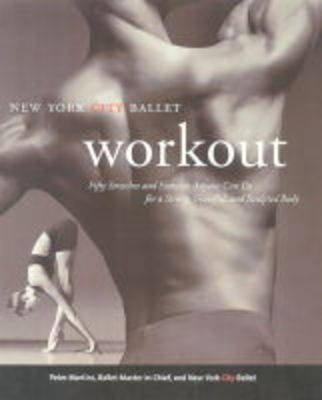 NYC Ballet Workout: Fifty Stretches And Exercises Anyone Can Do For A Strong, Graceful, And Sculpted Body (Paperback)