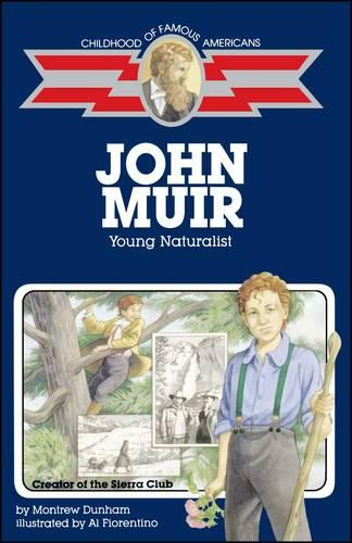 John Muir: Young Naturalist - Childhood of Famous Americans (Paperback)