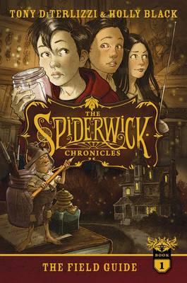 The Field Guide - Spiderwick Chronicle Bk. 1 (Hardback)