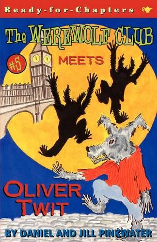 The Werewolf Club Meets Oliver Twit - Werewolf Club 5 (Paperback)