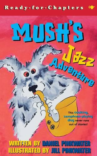 Mush's Jazz Adventure - Ready-for-Chapters (Paperback)