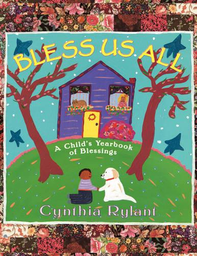 Bless Us All: A Child's Yearbook of Blessings (Paperback)