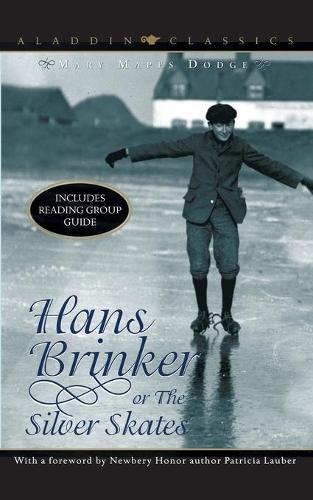 Hans Brinker or the Silver Skates - Aladdin Classics (Paperback)