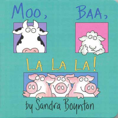 Moo, Baa, La La La - BOYNTON (Board book)