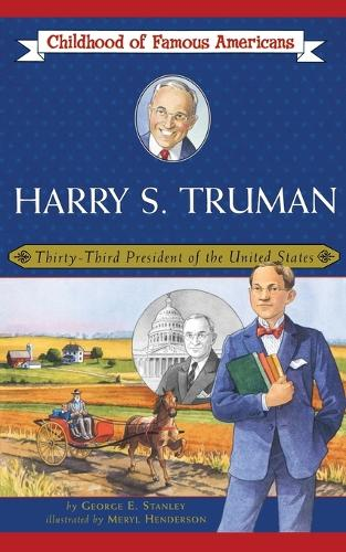 Harry S. Truman: Thirty-Third President of the United States - Childhood of Famous Americans (Paperback) (Paperback)