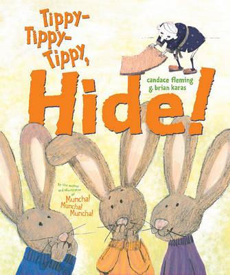 Tippy-Tippy-Tippy, Hide! (Hardback)