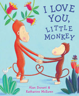 I Love You, Little Monkey (Paperback)