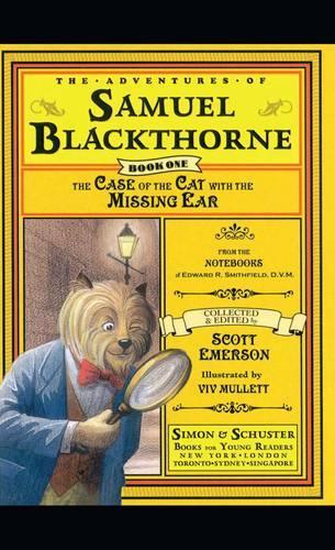 The Case of the Cat with the Missing Ear: From the notebooks of Edward R. Smithfield D.V. M. - The Adventures of Samuel Blackthorne 1 (Paperback)