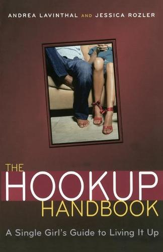The Hookup Handbook: A Single Girl's Guide to Living it Up (Paperback)