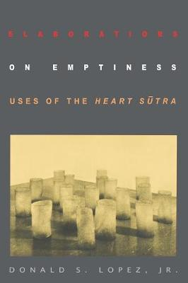 Elaborations on Emptiness: Uses of the Heart Sutra (Paperback)