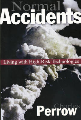 Normal Accidents: Living with High Risk Technologies - Updated Edition (Paperback)