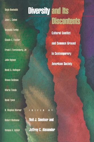 Diversity and Its Discontents: Cultural Conflict and Common Ground in Contemporary American Society (Paperback)