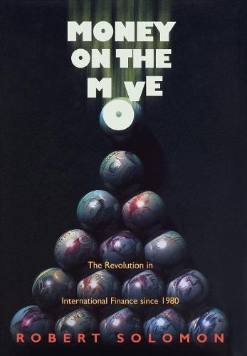 Money on the Move: The Revolution in International Finance since 1980 (Hardback)
