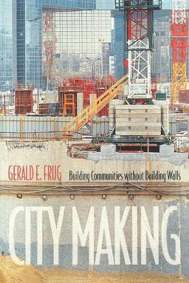 City Making: Building Communities without Building Walls (Paperback)