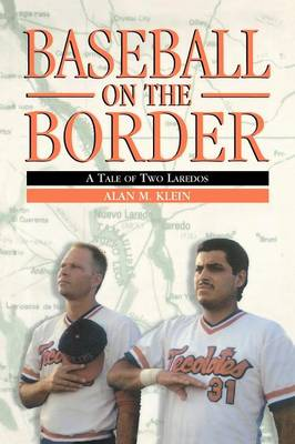 Baseball on the Border: A Tale of Two Laredos (Paperback)