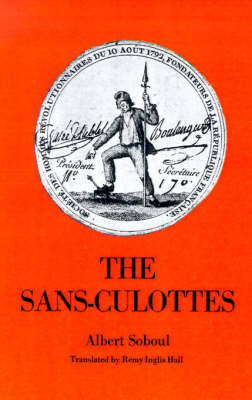 exploring revolutionary france in the sans culotte by albert soboul As attacks on the marxist interpretation of the french revolution mounted during the 1970s and1980s, slavin remained loyal to the orthodox school of jean jaurès, albert mathiez, georges lefebvre, and albert soboul.