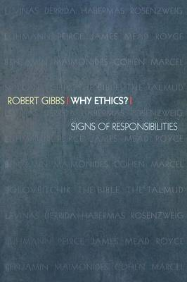 Why Ethics?: Signs of Responsibilities (Paperback)