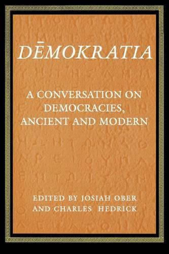 Demokratia: A Conversation on Democracies, Ancient and Modern (Paperback)