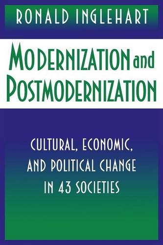 Modernization and Postmodernization: Cultural, Economic, and Political Change in 43 Societies (Paperback)