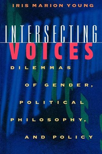 Intersecting Voices: Dilemmas of Gender, Political Philosophy, and Policy (Paperback)