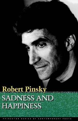 Sadness and Happiness: Poems by Robert Pinsky - Princeton Series of Contemporary Poets (Paperback)
