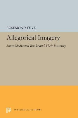 Allegorical Imagery: Some Mediaeval Books and Their Posterity (Paperback)