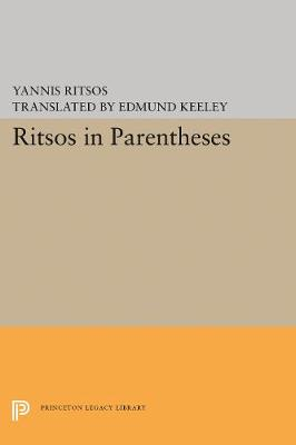 Ritsos in Parentheses - Lockert Library of Poetry in Translation 11 (Paperback)