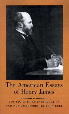 The American Essays of Henry James (Paperback)
