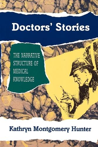 Doctors' Stories: The Narrative Structure of Medical Knowledge (Paperback)