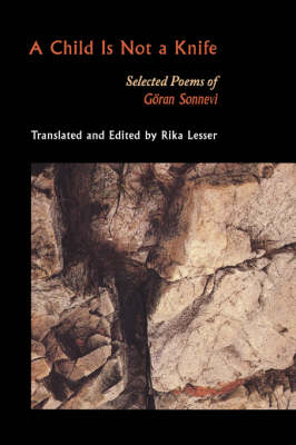A Child Is Not a Knife: Selected Poems of Goeran Sonnevi - Lockert Library of Poetry in Translation 41 (Paperback)