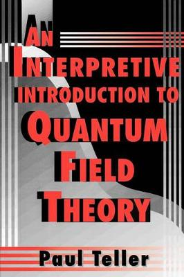 An Interpretive Introduction to Quantum Field Theory (Paperback)