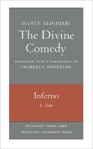 The Divine Comedy, I. Inferno, Vol. I. Part 1: Text - Bollingen Series (General) 87 (Paperback)