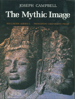 The Mythic Image - Bollingen Series (General) 90 (Paperback)
