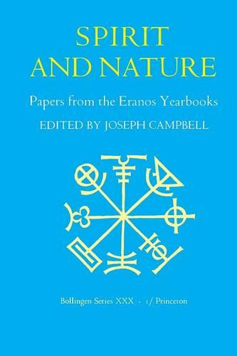 Papers from the Eranos Yearbooks, Eranos 1: Spirit and Nature - Papers from the Eranos Yearbooks (Paperback)