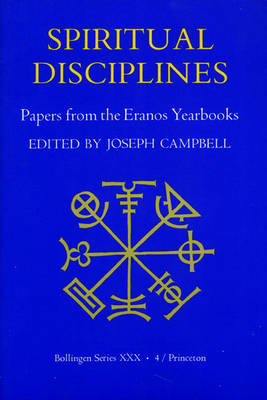 The Papers from the Eranos Yearbooks: Spiritual Disciplines Eranos 4 - Papers from the Eranos Yearbooks v. 4 (Paperback)