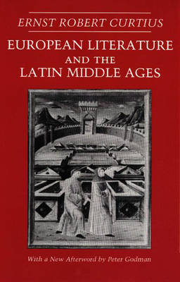 European Literature and the Latin Middle Ages - Bollingen Series (General) v. 36 (Paperback)